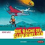 Die Rache der Superhelden | Heiko Wolz