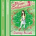 Delphie and the Glass Slippers: Magic Ballerina Series | Darcey Bussell