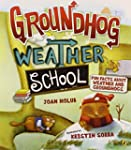 Groundhog Weather School: Fun Facts A...