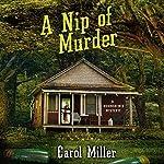 A Nip of Murder   Carol Miller