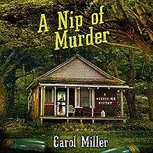 A Nip of Murder (       UNABRIDGED) by Carol Miller Narrated by Erin Bennett