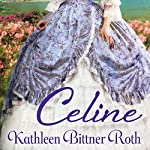 Celine   Kathleen Bittner Roth