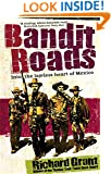 Bandit Roads: Into the Lawless Heart of Mexico