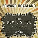 The Devil's Tub: Collected Stories Audiobook by Edward Hoagland Narrated by Scott Aiello