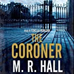 The Coroner (       ABRIDGED) by M. R. Hall Narrated by Fenella Woolgar