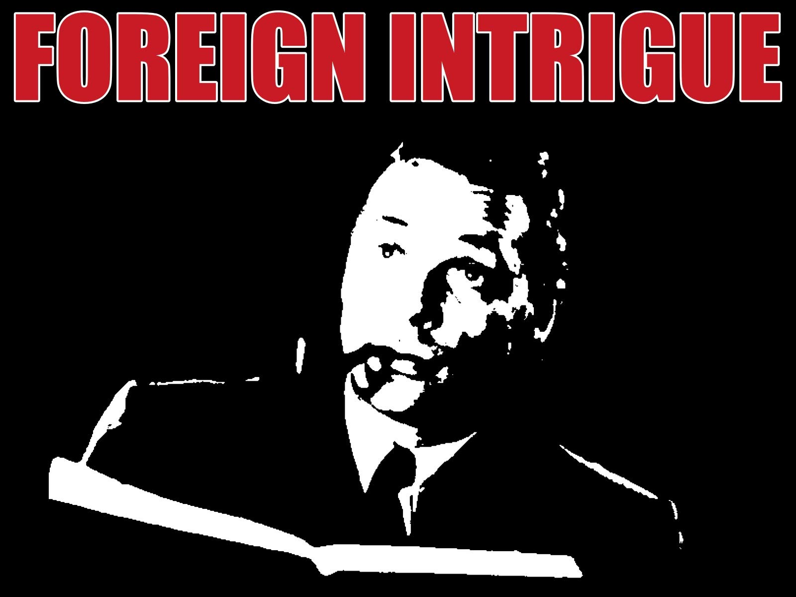 Foreign Intrigue - Season 1