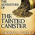 Sherlock Holmes and the Adventure of the Tainted Canister | Thomas A. Turley