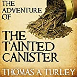 Sherlock Holmes and the Adventure of the Tainted Canister