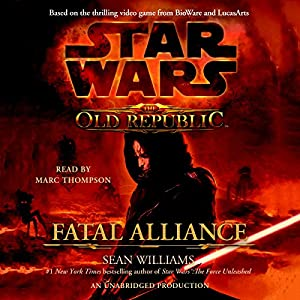 Star Wars: The Old Republic: Fatal Alliance Audiobook