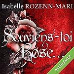 Souviens toi, Rose...   Isabelle Rozenn-Mari