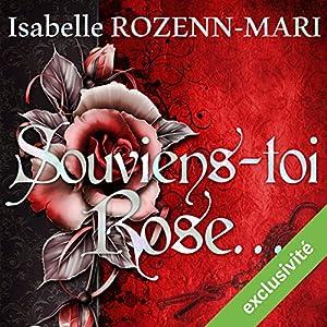 Souviens toi, Rose... | Livre audio
