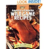 America's Favorite Wild Game Recipes (The Hunting & Fishing Library) by Janice Cauley and Dick Sternberg