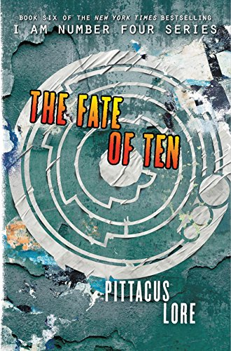 The Fate of Ten (Lorien Legacies), by Pittacus Lore