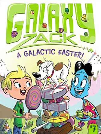 Galactic Easter! (Galaxy Zack Book 7) - Kindle edition by Ray O'Ryan