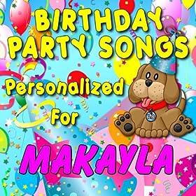Happy Birthday to Makayla (Mckayla, Mekayla, Mikaela, Mikala, Mikayla)