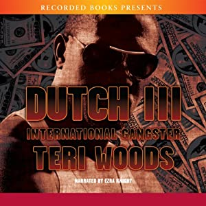 Dutch III: International Gangster | [Teri Woods]