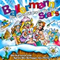 Ballermann Stars - Die Apres Ski Party Hits 2012 - Die Karneval und Apres-Ski Schlager bis 2013 [Explicit]