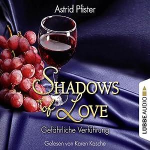 Gefährliche Verführung (Shadows of Love 7) Hörbuch