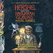 Hershel and the Hanukkah Goblins (       UNABRIDGED) by Eric Kimmel Narrated by Gildart Jackson