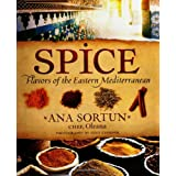 Spice: Flavors of the Eastern Mediterranean ~ Ana Sortun