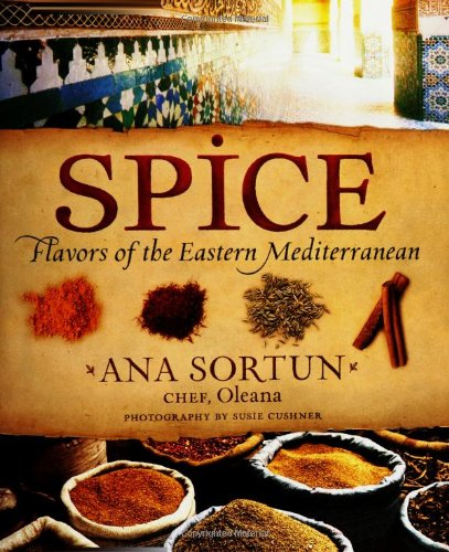 Spice: Flavors of the Eastern Mediterranean by Ana Sortun