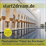 """Phantasiereise """"Palast des Reichtums"""": Gef�hrte Meditation und Entspannungstechnik mit Hypnose und Suggestionenvon """"Nils Klippstein"""""""