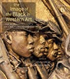 img - for The Image of the Black in Western Art, Volume IV: From the American Revolution to World War I, Part 1: Slaves and Liberators: New Edition book / textbook / text book