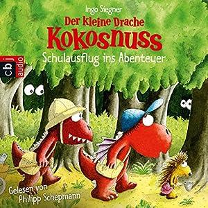 Der kleine Drache Kokosnuss: Schulausflug ins Abenteuer Hörbuch