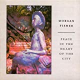 Peace In The Heart Of The City Morgan Fisher