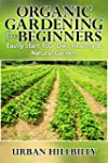 Organic Gardening: Easily Start Your...