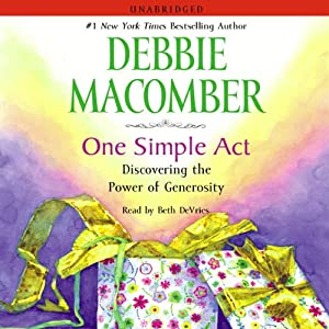 One Simple Act: Discovering the Power of Generosity | [Debbie Macomber]