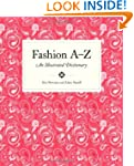 Fashion A to Z: An Illustrated Dictio...