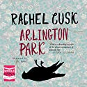 Arlington Park Audiobook by Rachel Cusk Narrated by Jilly Bond