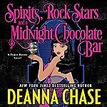 Spirits, Rock Stars, and a Midnight Chocolate Bar: Pyper Rayne, Book 2 | Deanna Chase