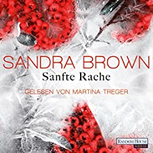 Sanfte Rache Hörbuch von Sandra Brown Gesprochen von: Martina Treger
