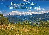 Die weiten Täler im Salzburger Land Wandkalender