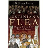 Justinian's Flea: Plague, Empire and the Birth of Europe