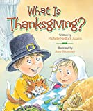 img - for What Is Thanksgiving? book / textbook / text book