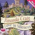 Love in Idleness Audiobook by Amanda Craig Narrated by Tara Ward