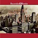 Supreme City: How Jazz Age Manhattan Gave Birth to Modern America | Donald L. Miller
