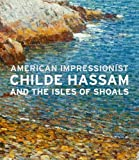 img - for American Impressionist: Childe Hassam and the Isles of Shoals book / textbook / text book