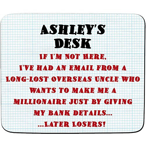 ashleys-desk-im-a-millionaire-later-losers-joke-email-scam-design-personalised-name-mouse-mat-premiu