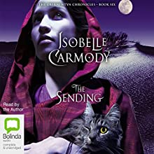 The Sending: The Obernewtyn Chronicles, Book 6 Audiobook by Isobelle Carmody Narrated by Isobelle Carmody
