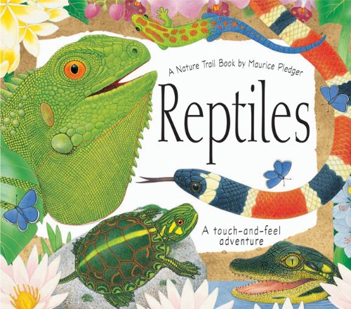 Reptiles: A Maurice Pledger Nature Trail Book