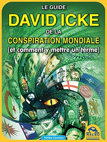 Le guide de David Icke sur la conspiration mondiale: (et comment y mettre un terme)