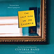 The Last Time We Say Goodbye | [Cynthia Hand]
