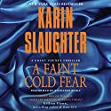 A Faint Cold Fear Audiobook by Karin Slaughter Narrated by Kathleen Early