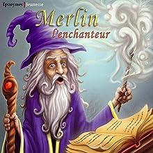 Merlin l'enchanteur   Livre audio Auteur(s) :  auteur inconnu Narrateur(s) : Erick Deshors