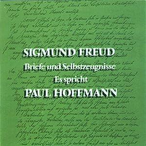 Sigmund Freud. Briefe und Selbstzeugnisse Hörbuch