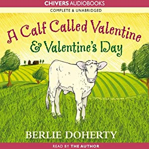 A Calf Called Valentine & Valentine's Day | [Berlie Doherty]
